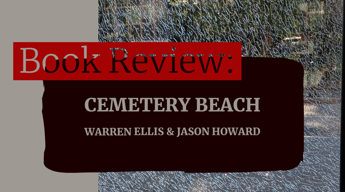 No detours, a review of Cemetery Beach